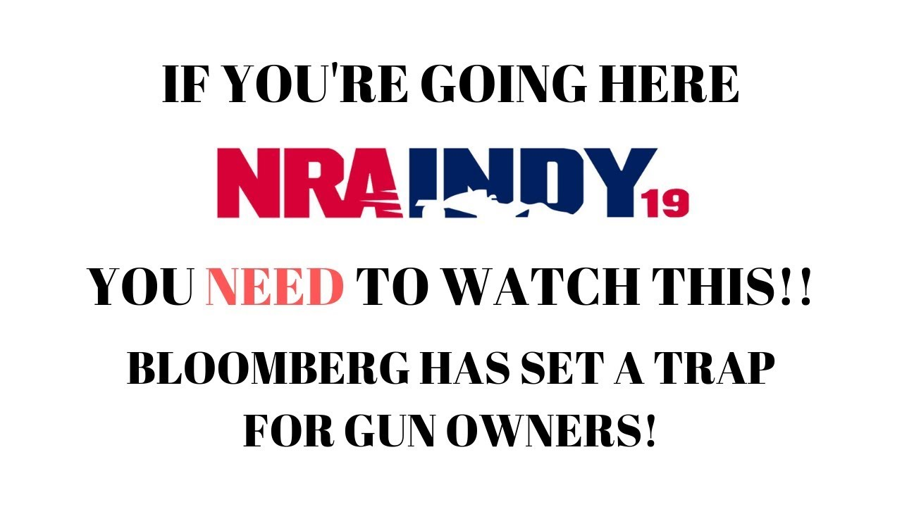 Bloomberg Has Set A Trap For Gun Owners At NRA Annual Meetings in Indianapolis