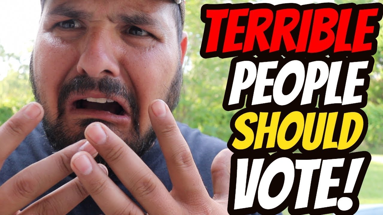 Terrible People Should Have the Right to VOTE!