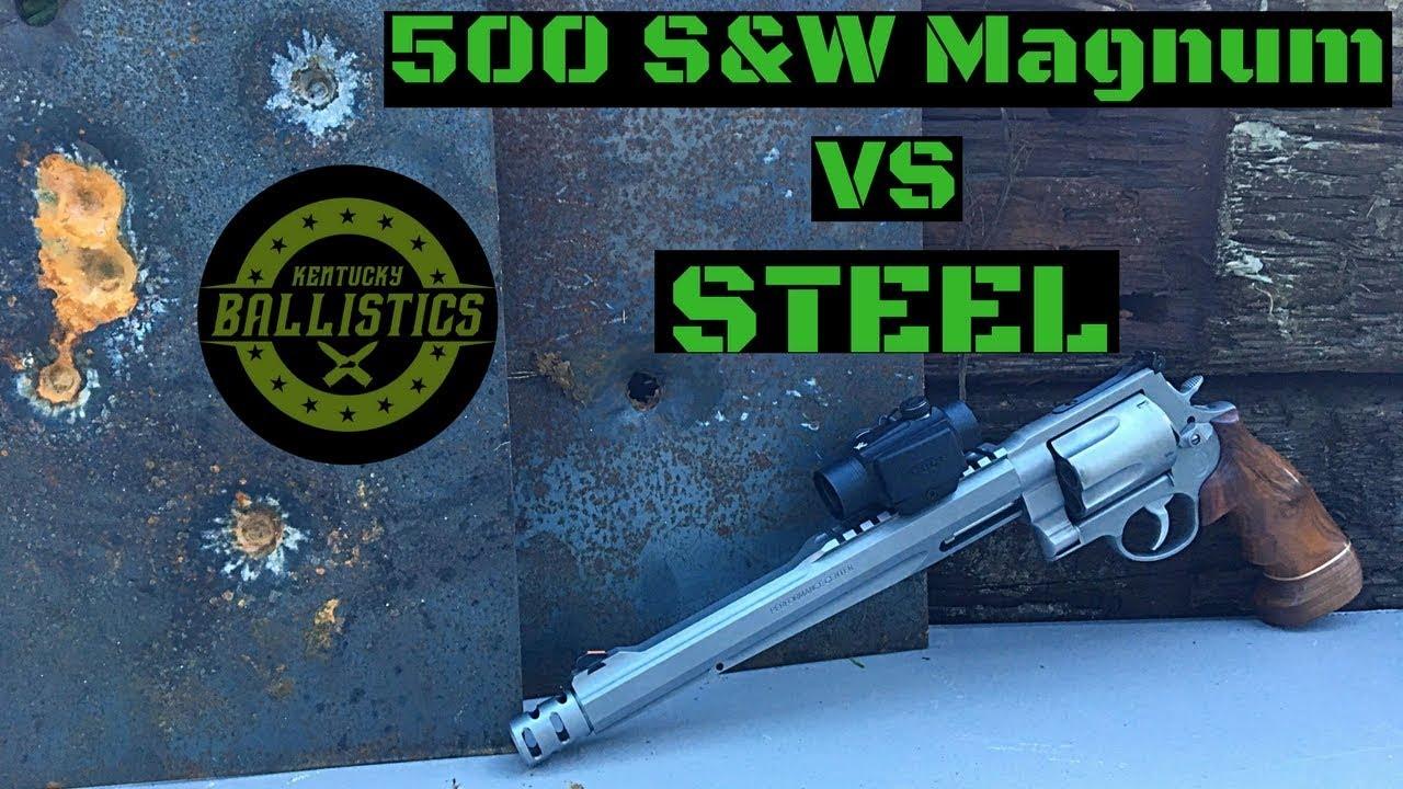 500 S&W Magnum vs Steel