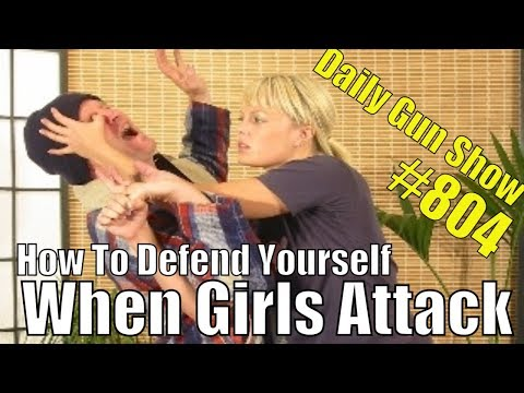 What to do, When Girls Attack - Daily Gun Show #804