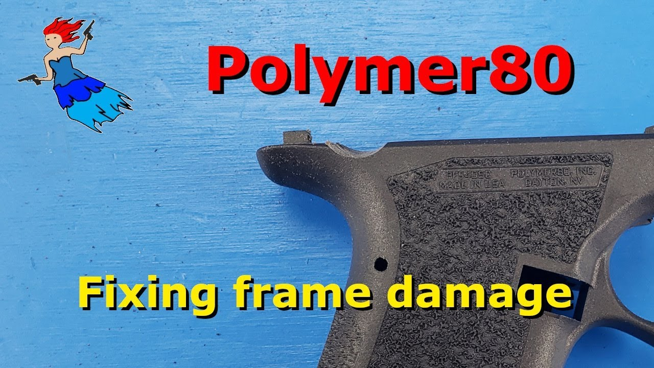 Fixing frame damage on a Polymer80
