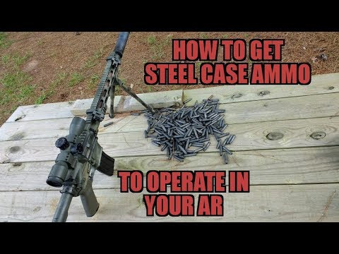 How To Get Steel Case Ammo to Operate in Your AR