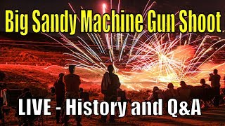 Big Sandy Machine Gun Shoot - LIVE - History and Q&A