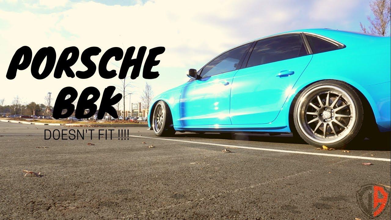 Porsche BBK Doesn't Fit On My Audi S4