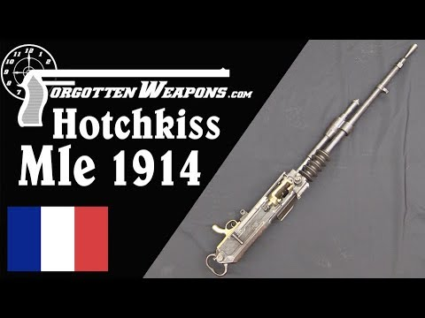 Hotchkiss 1914: A French and American WWI Heavy MG