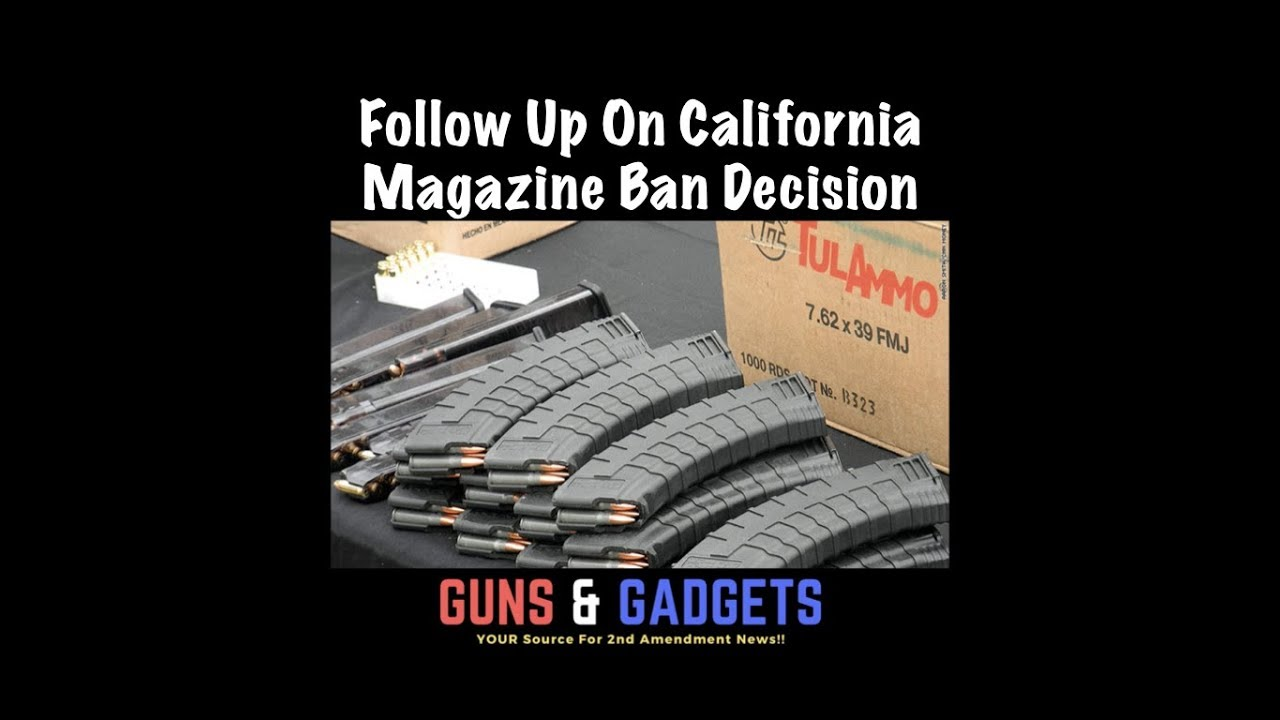 Follow Up On California Magazine Ban Decision