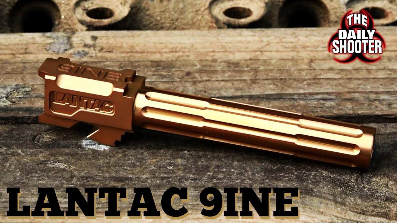 Lantac 9INE Glock Barrel Review
