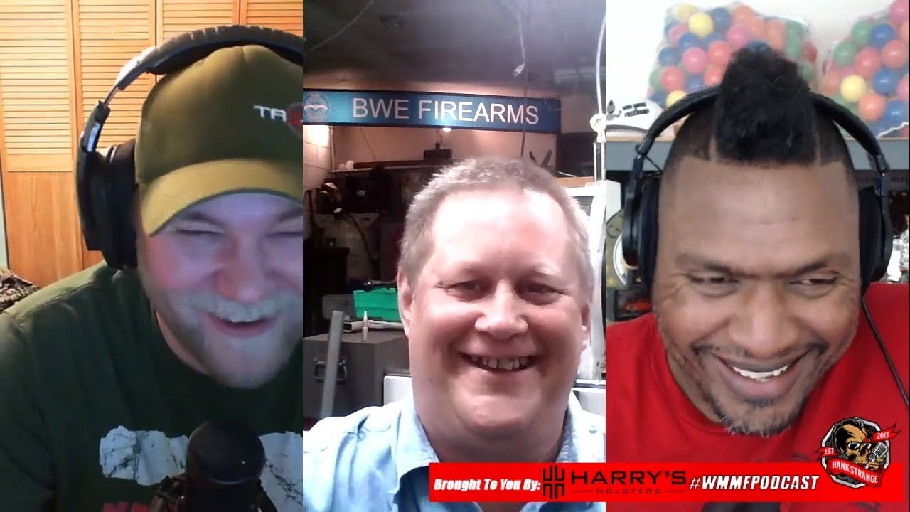 Podcast #361 Richard From BWE Firearms & Parts Hank Strange WMMF Podcast