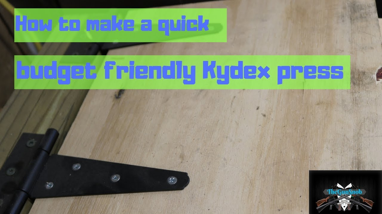 How to Make A Simple Cheap Kydex Press