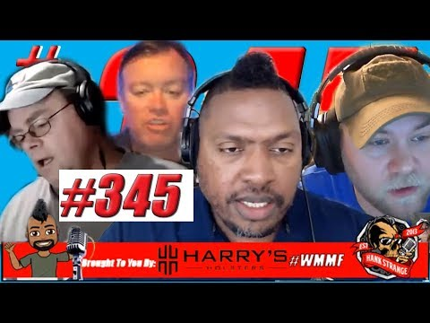 Podcast #345 -FreeForAllMonday: Youtube Attacks 1st & 2nd Continue Hank Strange WMMF Podcast