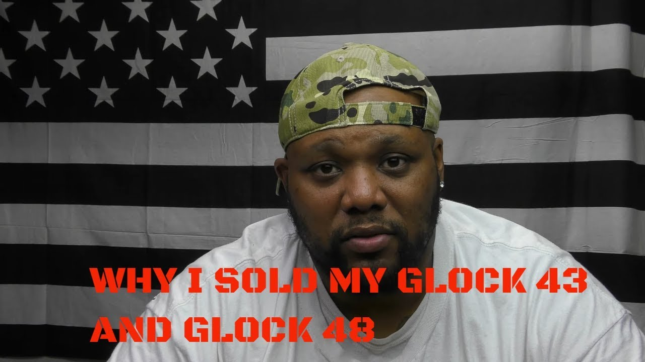 WHY I SOLD MY GLOCK 43 AND GLOCK 48