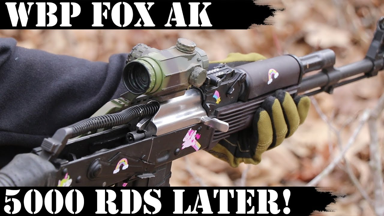 WBP FOX AK: 5,000 Rds Later! It's Over!