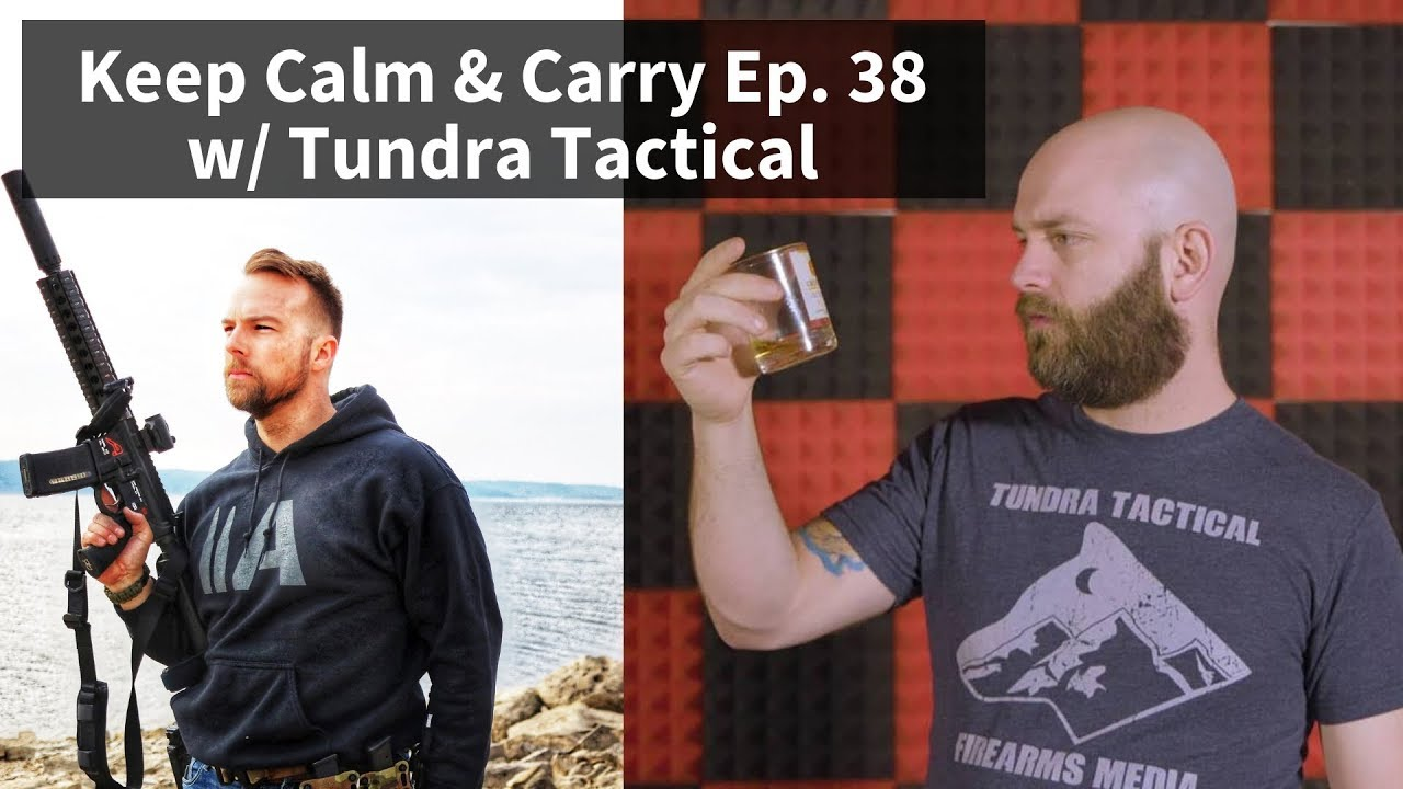 Keep Calm & Carry Ep. 38 w/ Tundra Tactical