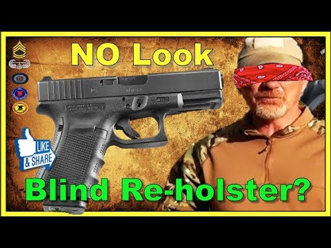 Should you look when you reholster? Yes, No or Maybe?