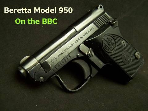 Beretta Model 950 on the BBC and How to Break Down