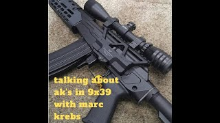 talking about ak's  in 9x39mm with marc krebs