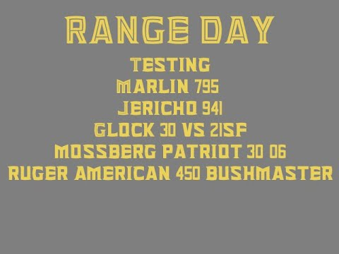 Range Day ( Marlin, Jericho, Glock, Mossberg, and Ruger testing)