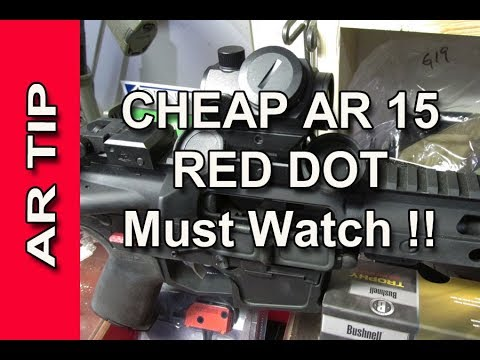 Cheap AR15 RED DOT and Tip -  Must Watch !!