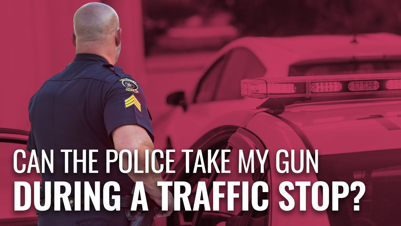 Can the Police Take my Gun During a Traffic Stop?