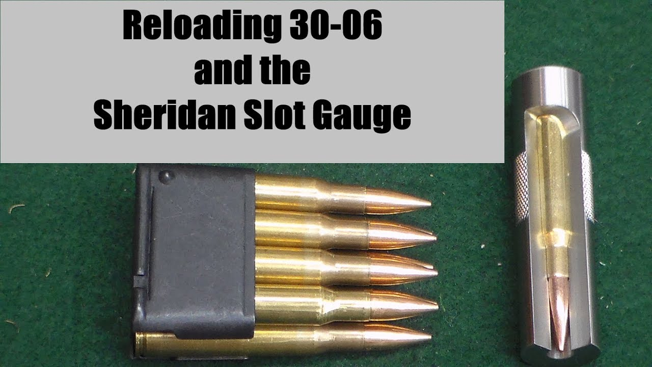 Reloading 30-06 and the Sheridan Slot Gauge