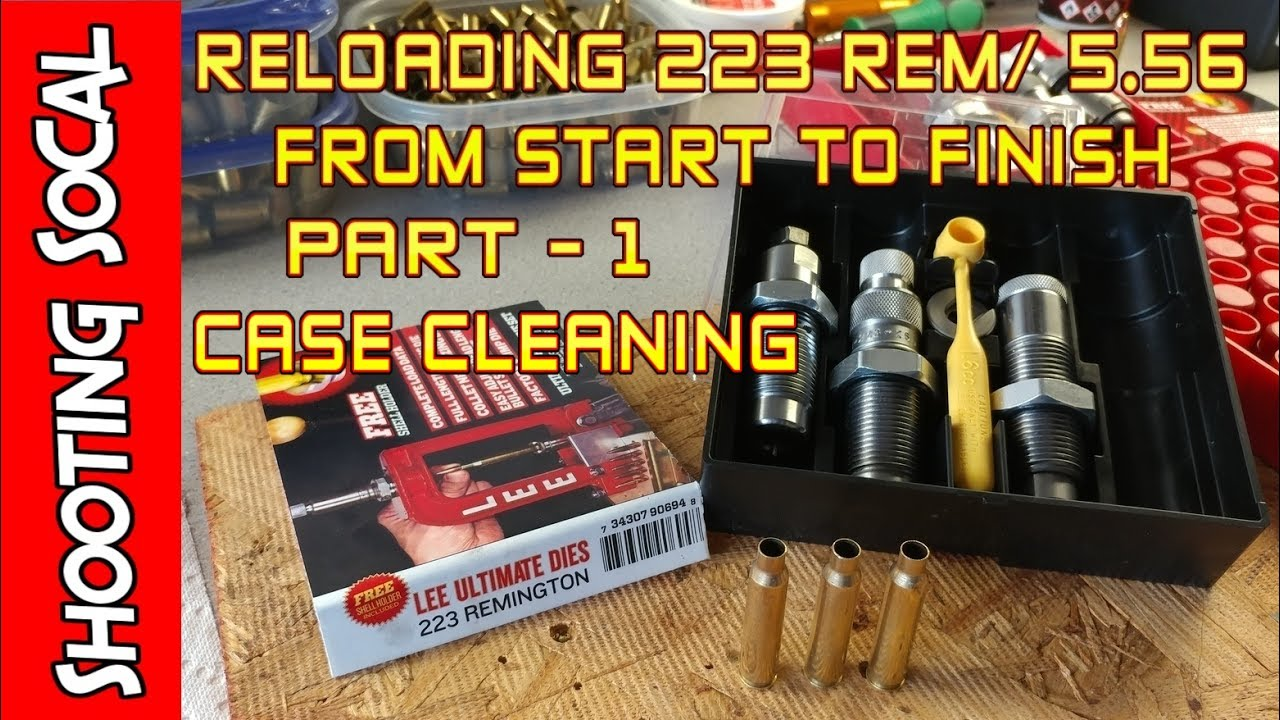 Reloading 223 Rem / 5.56 Start to Finish - PART 1 - Case Cleaning