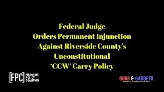 Federal Judge Orders Permanent Injunction Against Riverside County's Unconstitutional 'CCW' Policy