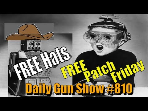 Our Hats are off to you - FREE Patch Friday - FREE Hats - Daily Gun Show #810 -