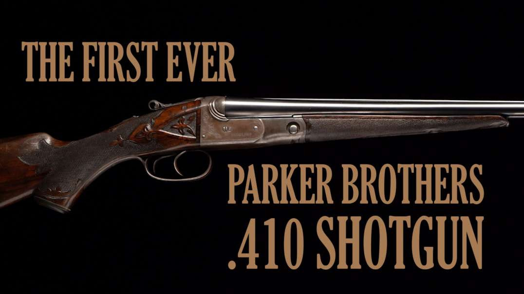The First Ever Parker Brothers .410 Shotgun