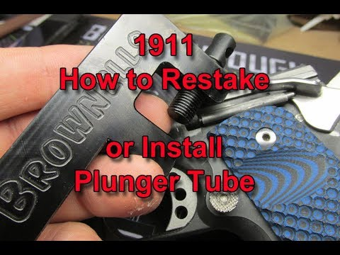 1911 -  How to Stake  or Re Stake your Plunger Tube
