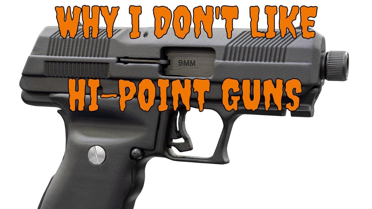 WHY I DON'T LIKE HI-POINT GUNS