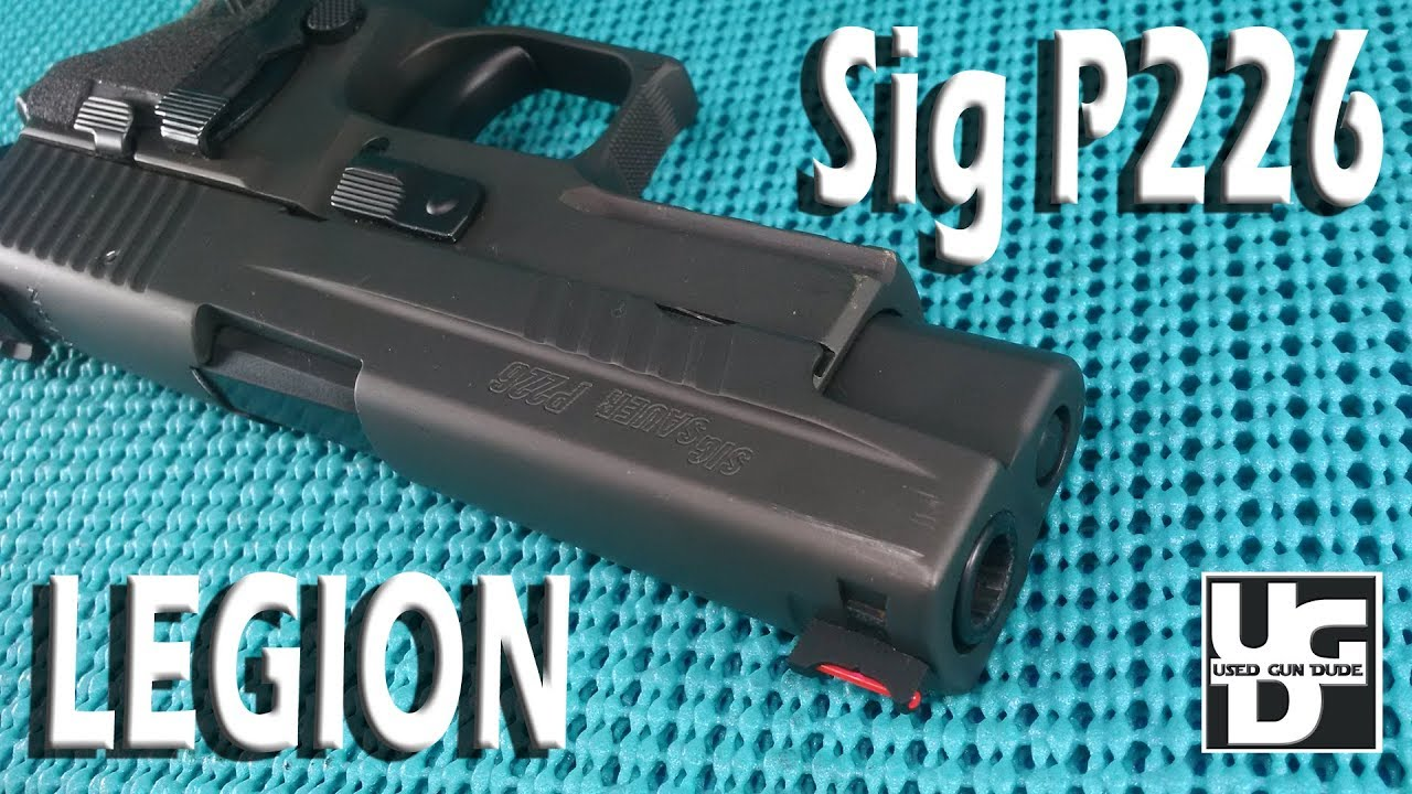 Sig Sauer P226 Legion Range Review, The Best of the 226