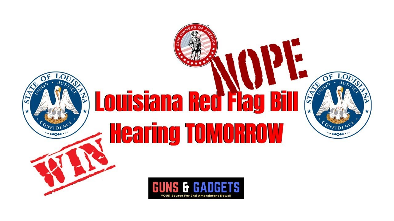 Louisiana Kills The Red Flag Bill...For Now!