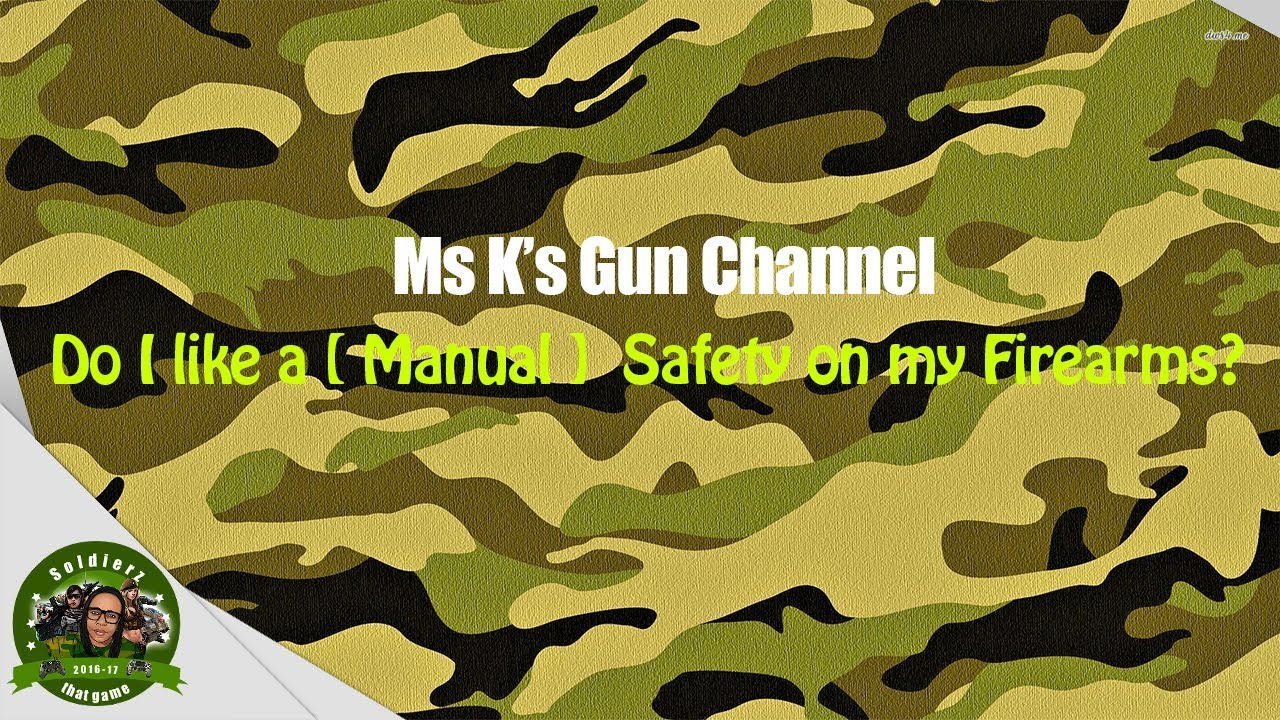 Do I like a [ Manual ]  Safety on my Firearms? Hmmm? [ Watch The Video to see ]