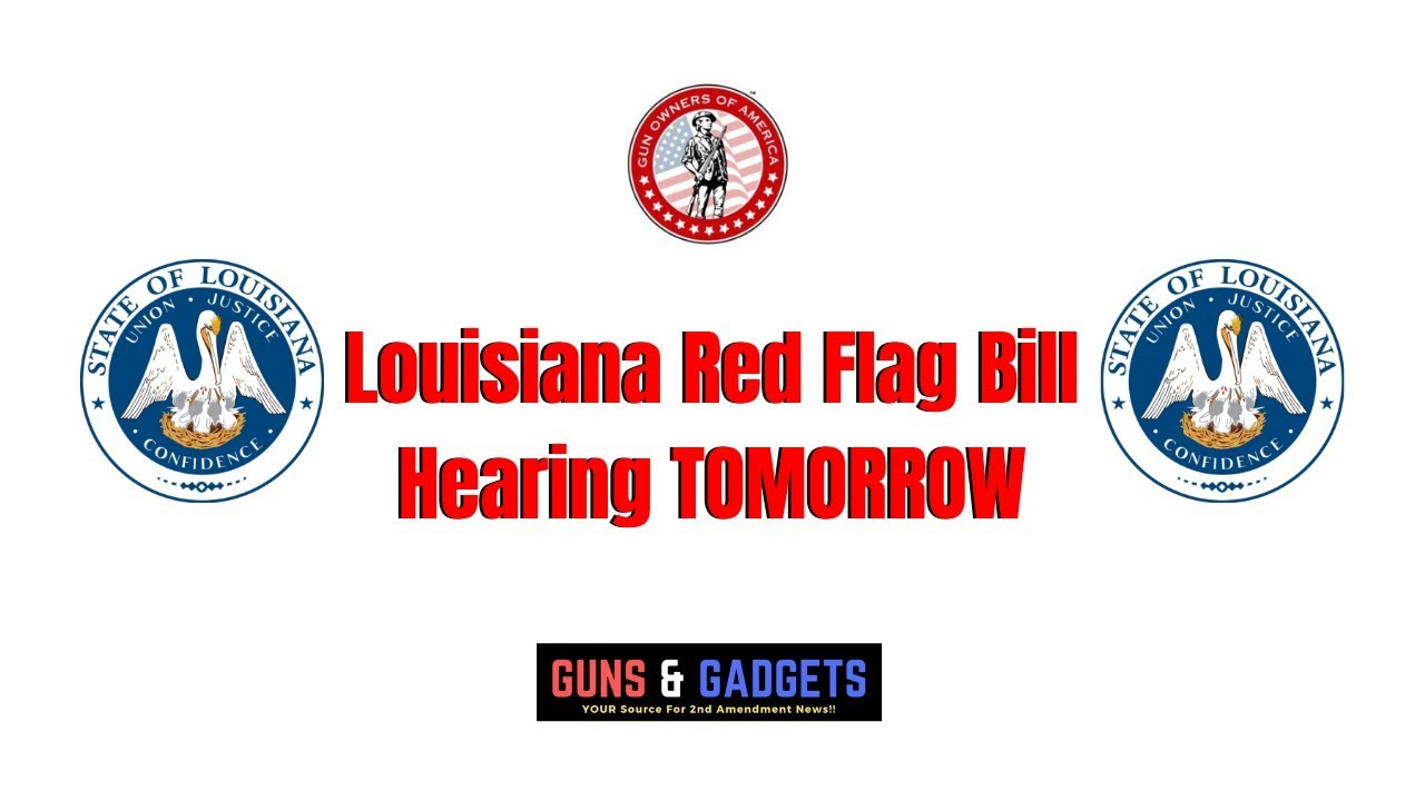 Louisiana Red Flag Bill Hearing Scheduled For Tomorrow