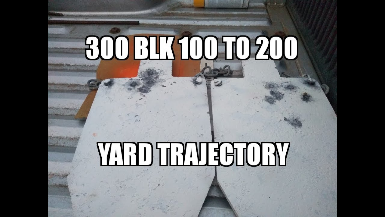300 Black Out 100 To 200 Yard Trajectory !!!!