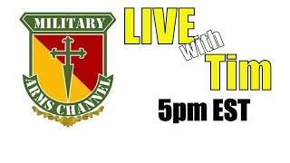 LIVE with Tim (Military Arms Channel) - Writer - Photographer -YouTuber - 2A Advocate