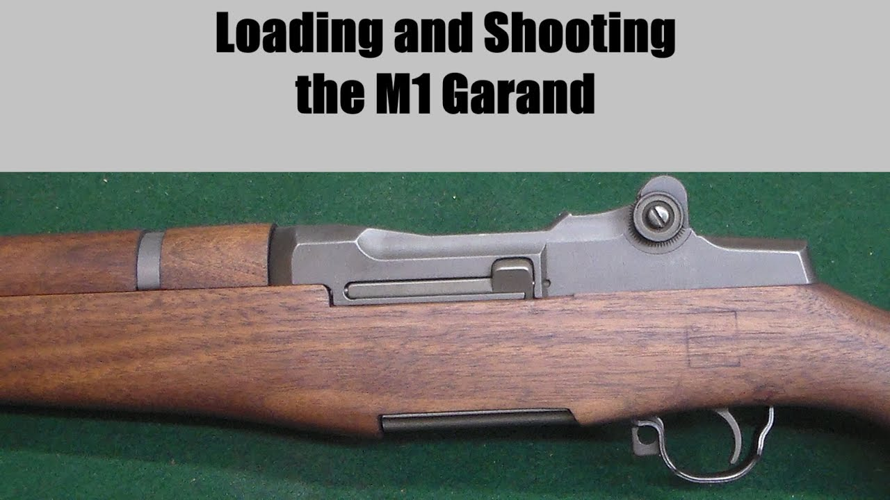 Loading and Shooting the M1 Garand