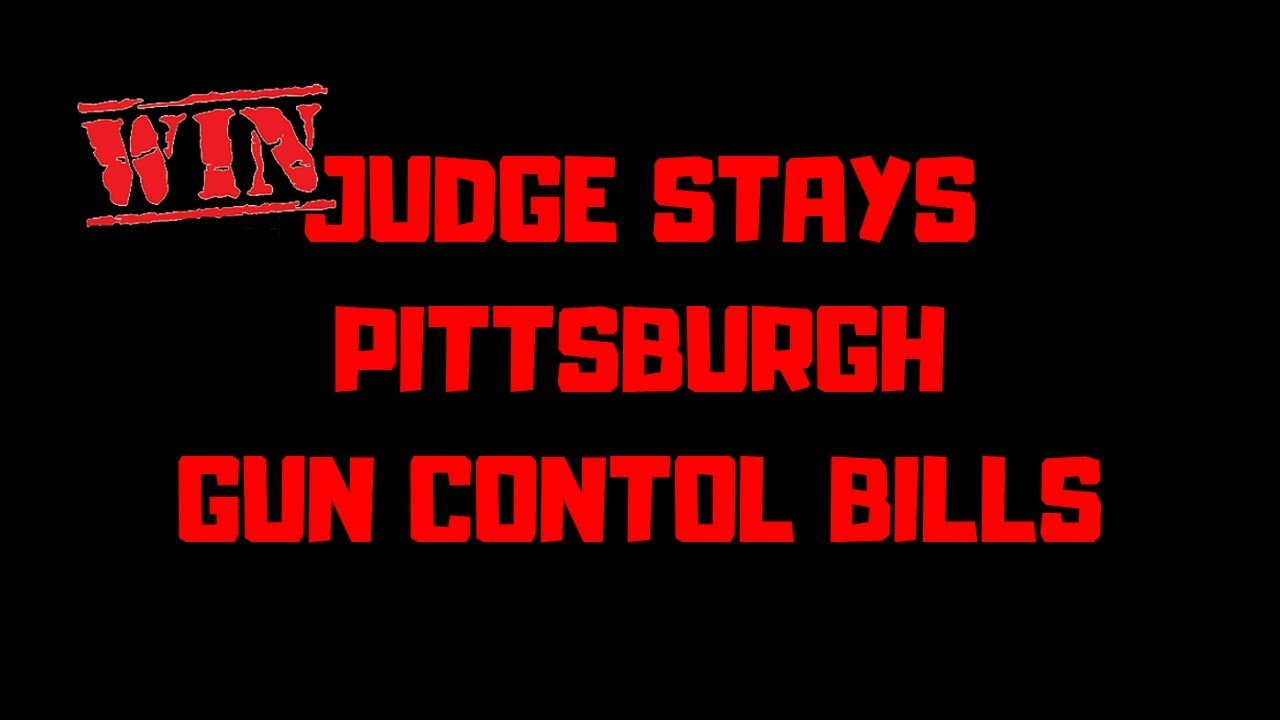 Judge Stays Pittsburgh Anti-Gun Bills