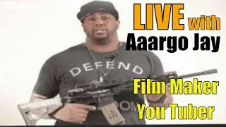LIVE with  Aaargo Jay - FIlm Maker - You Tuber