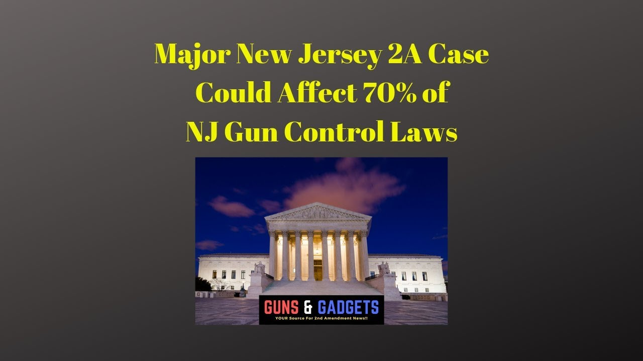 Major New Jersey 2A Case Could Affect 70% Of NJ Gun Control Laws