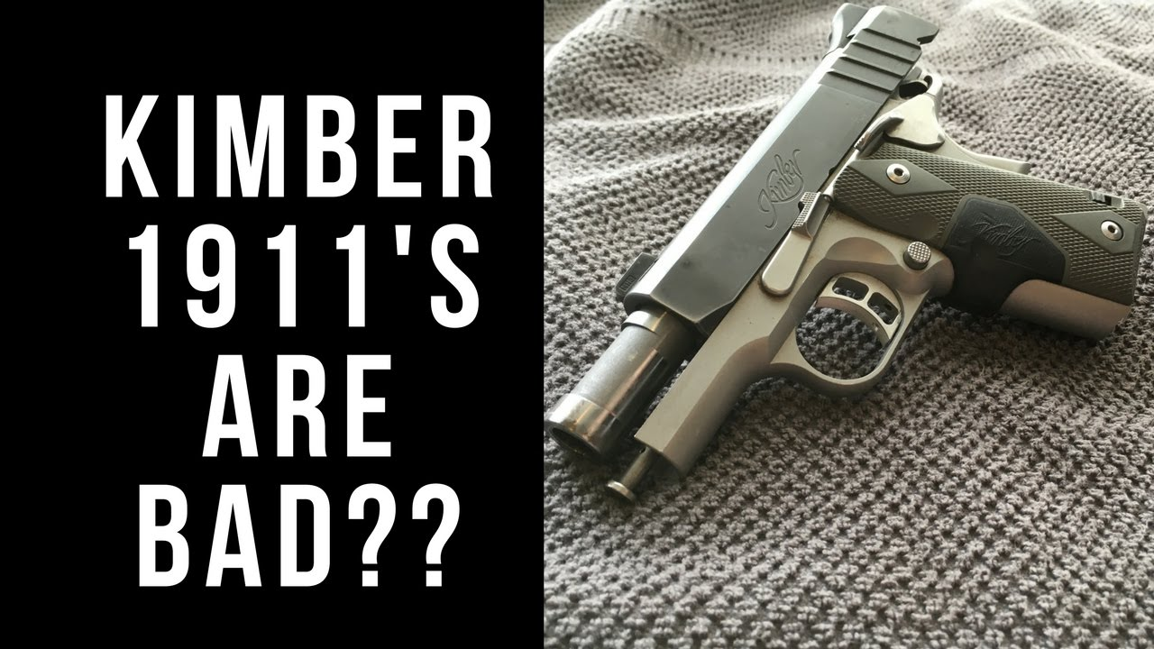 Kimber 1911's are bad?