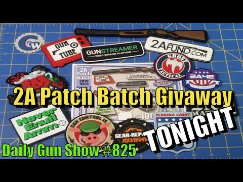 2A Patch Batch Givaway TONIGHT - Daily Gun Show #825