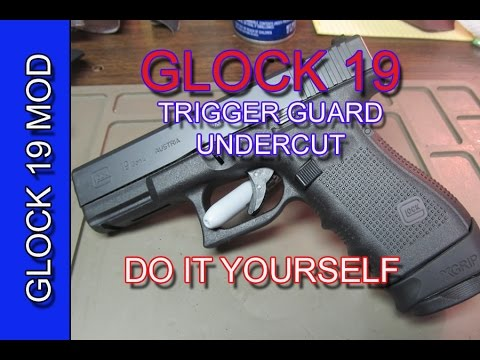 Glock 19 Trigger Guard Under Cut - DIY