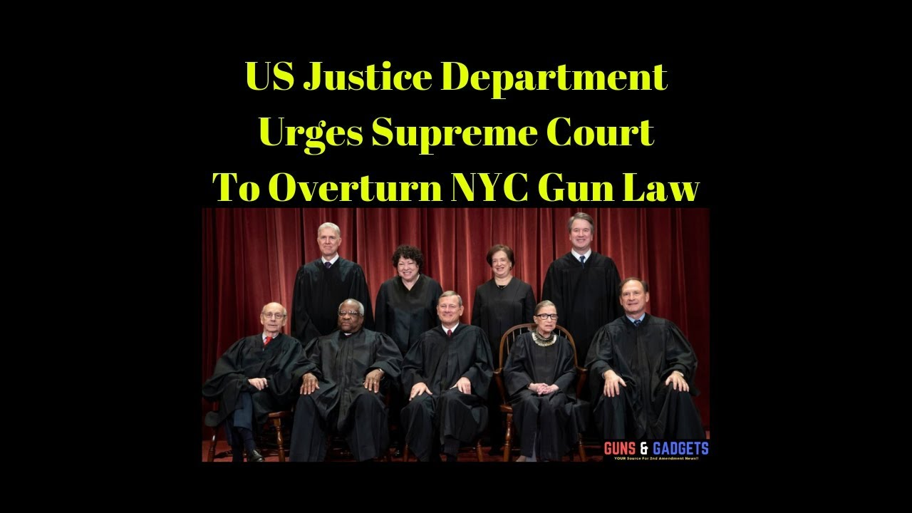 US Justice Department Urges Supreme Court To Overturn NYC Gun Law