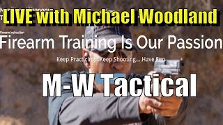 LIVE with Michael Woodland from M-W Tactical and co-host of the Black Man With A Gun podcast