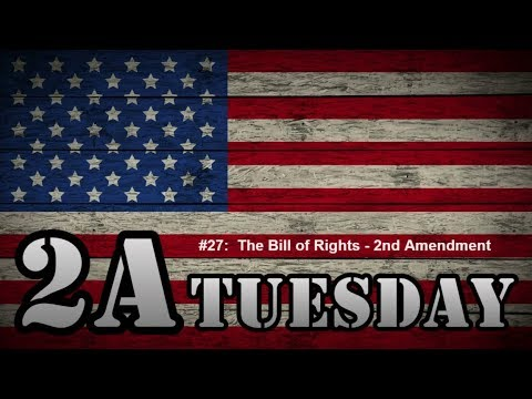 2A Tuesday #027:  The Bill of Rights Week 2 - The Second Amendment