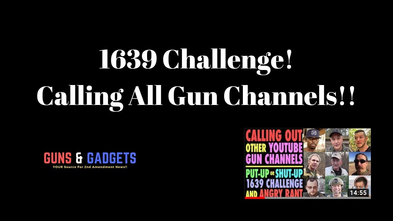 1639 Challenge! Calling All Gun Channels!
