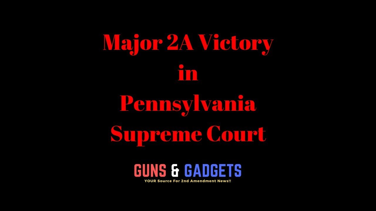 Major 2A Victory in Pennsylvania Supreme Court