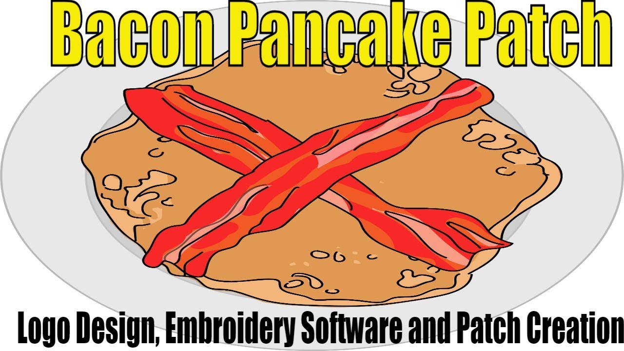 Bacon Pancake Patches, Logo Design, Embroidery Software and Patch Creation