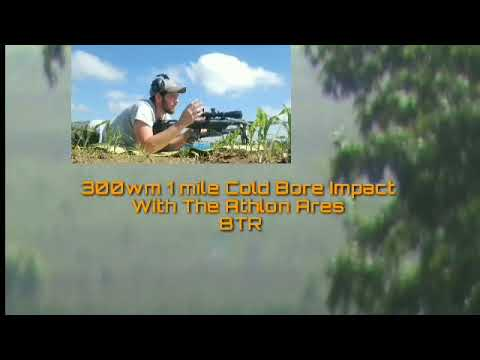 300wm Cold Bore Impact At 1 Mile With The Athlon Ares BTR